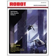 Robot. Rivista di fantascienza (2009) . Vol. 58