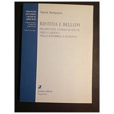 Iustitia e bellum. Prospettive storiografiche sulla guerra nella Repubblica romana