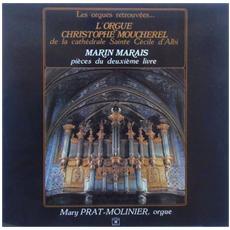 Marin Marais - L'orgue Christophe Moucherel - Pieces Du Deuxieme Livre
