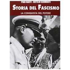 Storia del fascismo. Vol. 3: La conquista del potere.