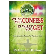What you confess is what you get. Just have faith in the word of God