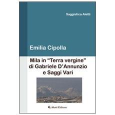 Mila in «Terra vergine» di Gabriele D'Annunzio e saggi vari