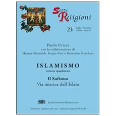 Islamismo. Vol. 8: Il sufismo via mistica dell'islam.