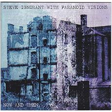 Steve Ignorant With Paranoid Visions - Now And Then? ! (Lp+Cd)