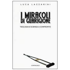 I miracoli di guarigione. Teologia e scienza a confronto