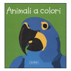 Animali a colori. Impara con gli animali