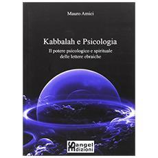 Kabbalah e psicologia. Il potere psicologico e spirituale delle lettere ebraiche