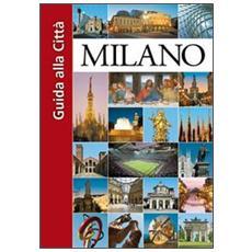Milano. Guida alla città