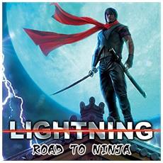 Lightning - Road To Ninja