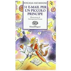 Silvia Roncaglia / Sebastiano R. Mignone - 31 E-mail Per Un Piccolo Principe