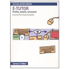 E-tutor. Profilo, metodi e strumenti