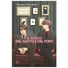 Gioco Del Gatto E Del Topo (Il) (Setona Mizushiro)