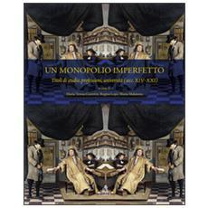 Un monopolio imperfetto. Titoli di studio, professioni, università (sec. XIV-XXI)