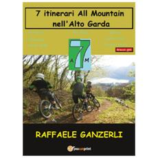7 am. 7 itinerari all mountain nell'alto garda