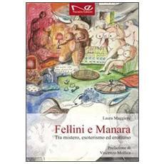 Fellini e Manara. Tra mistero, esoterismo ed erotismo