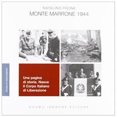Monte Marrone 1944. Una pagina di storia. Nasce il Corpo Italiano di Liberazione