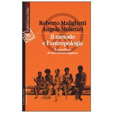 Il metodo e l'antropologia. Il contributo di una scienza inquieta