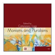 Monisms and pluralisms in the history of political thought