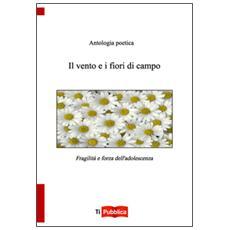 Vento e i fiori di campo (Il)