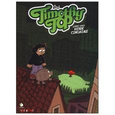 Verde cinghiale. Timothy Top. Vol. 1