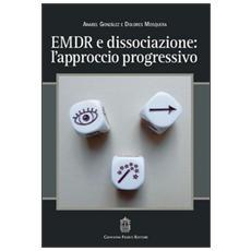 EMDR e dissociazione. L'approccio progressivo