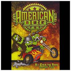 American Dog - All Over The Road Vol. 2