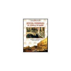 Venezia, Repubblica di terra e mare