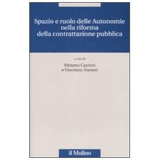 Spazio e ruolo delle autonomie nella riforma della contrattazione pubblica