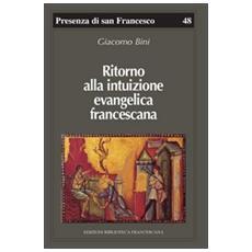 Ritorno alla intuizione evangelica francescana