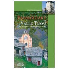 Passeggiare in valle Tesso. Diciannove itinerari per conoscerla