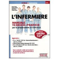 L'infermiere. Manuale teorico-pratico per la perparazione ai concorsi