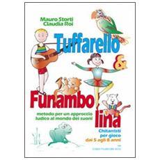 Tuffarello e Funambolina. Chitarristi per gioco dai 5 agli 8 anni. Metodo per un approccio ludico al mondo dei suoni