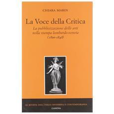 La voce della critica. La pubblicazione delle arti nella stampa lombardo-veneta (1800-1848)