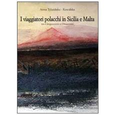 Viaggiatori polacchi in Sicilia e Malta tra '500 e '800