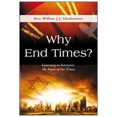 Why end times? Learning to interpret the signs of the times