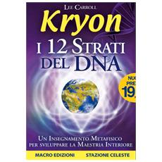 Lee Carroll - Kryon - I 12 Strati Del Dna