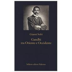 Gandhi tra Oriente e Occidente
