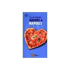 Si può (ancora) amare a Napoli?