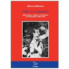 L'idea e la ciminiera. Riformismo, cultura e futurismo ad Alessandria, 1899-1922