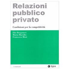 Relazioni pubblico privato. Condizioni per la competitivit�