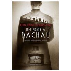 Un prete a Dachau. Il ricordo non impedisce il perdono