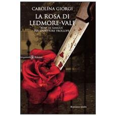 La rosa di Ledmore Vale. Rovi di sangue per l'ispettore Trollope