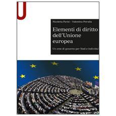 Elementi di diritto dell'Unione Europea. Un ente di governo per stati e individui