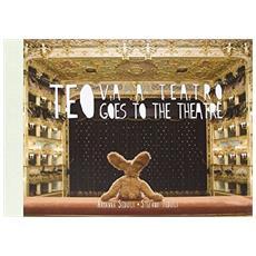 Teo va a teatro gran concerto alla Fenice. Con CD Audio. Ediz. italiana e inglese