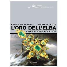 L'oro dell'Elba. Operazione Polluce