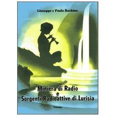 Miniera di radio e sorgenti radioattive di Lurisia. L'emanazione prodigiosa