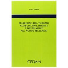 Marketing del turimo. Consumatori, imprese e destinazioni nel nuovo millennio