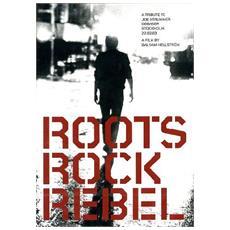 Roots Rock Rebel - A Tribute To Joe Strummer