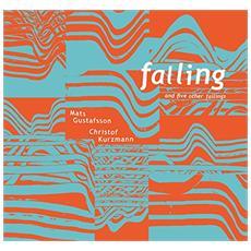 Mats Gustafsson & Christof Kurzmann - Falling And Five Other Failings