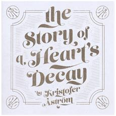 Kristofer Astrom - Story Of A Heart's Decay